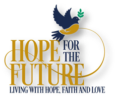 Hope for the Future – Living with Hope, Faith and Love